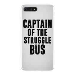 CAPTAIN OF THE STRUGGLE BUS | Funny quotes iPhone 7 Plus Case | Artistshot