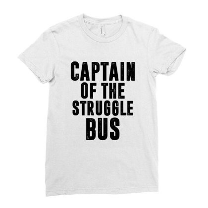 Captain Of The Struggle Bus | Funny Quotes Ladies Fitted T-shirt Designed By Rafaellopez