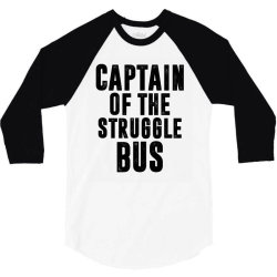CAPTAIN OF THE STRUGGLE BUS | Funny quotes 3/4 Sleeve Shirt | Artistshot
