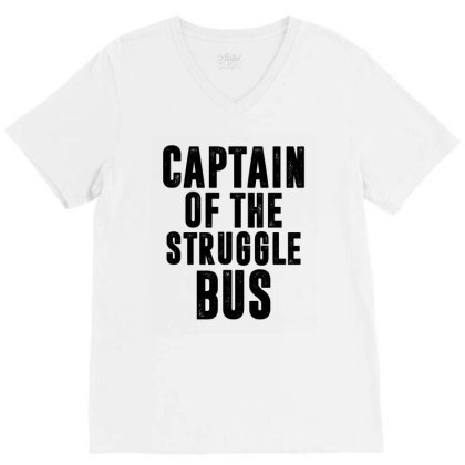 Captain Of The Struggle Bus | Funny Quotes V-neck Tee Designed By Rafaellopez