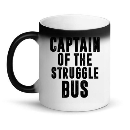 Captain Of The Struggle Bus | Funny Quotes Magic Mug Designed By Rafaellopez