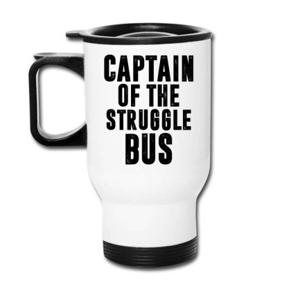 Captain Of The Struggle Bus | Funny Quotes Travel Mug Designed By Rafaellopez