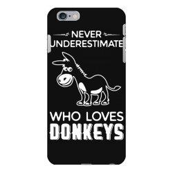never underestimate who loves donkeys funny iPhone 6 Plus/6s Plus Case | Artistshot