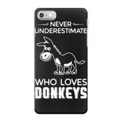 never underestimate who loves donkeys funny iPhone 7 Case | Artistshot