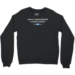 never underestimate a greek woman funny Crewneck Sweatshirt | Artistshot