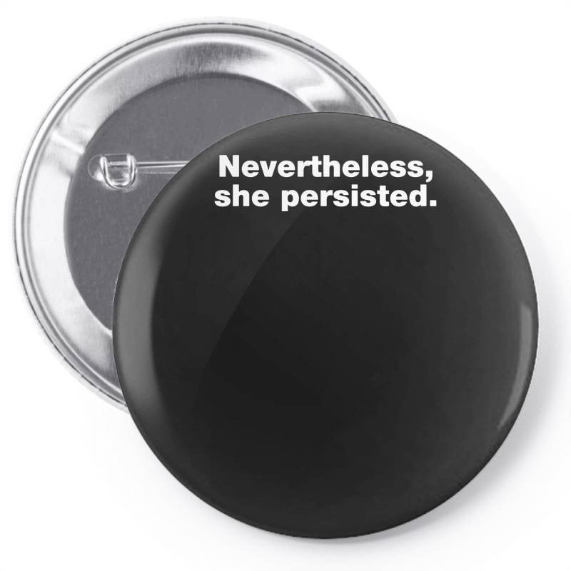 Nevertheless She Persisted Pin-back Button | Artistshot