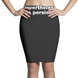 nevertheless she persisted Pencil Skirts | Artistshot