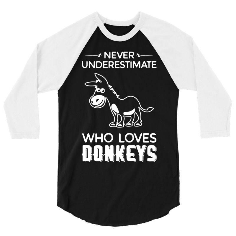 Never Underestimate Who Loves Donkeys Funny 3/4 Sleeve Shirt   Artistshot