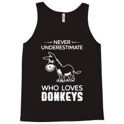 never underestimate who loves donkeys funny Tank Top | Artistshot