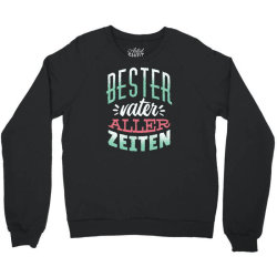 german best father Crewneck Sweatshirt | Artistshot