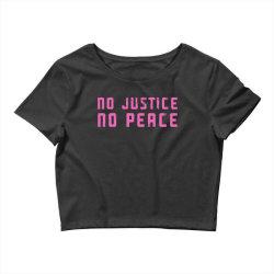 no justice, no peace Crop Top | Artistshot