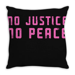 no justice, no peace Throw Pillow | Artistshot