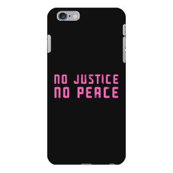 no justice, no peace iPhone 6 Plus/6s Plus Case | Artistshot