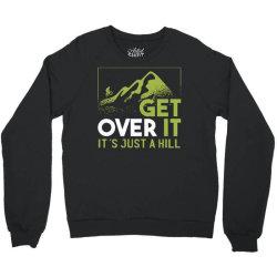 get over it Crewneck Sweatshirt | Artistshot