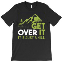 get over it T-Shirt | Artistshot