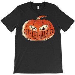get smashed T-Shirt | Artistshot