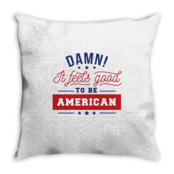 good to be american Throw Pillow | Artistshot