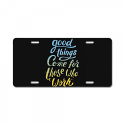good things License Plate   Artistshot
