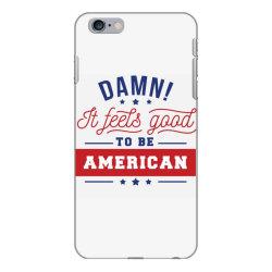 good to be american iPhone 6 Plus/6s Plus Case | Artistshot