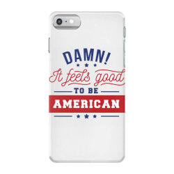 good to be american iPhone 7 Case | Artistshot