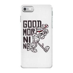 good morning mummy iPhone 7 Case | Artistshot