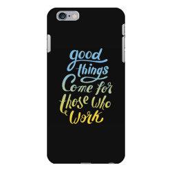 good things iPhone 6 Plus/6s Plus Case   Artistshot