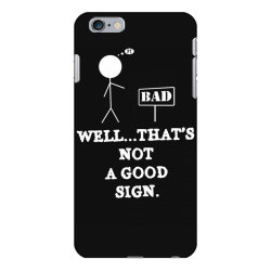 not a good sign funny joke iPhone 6 Plus/6s Plus Case | Artistshot