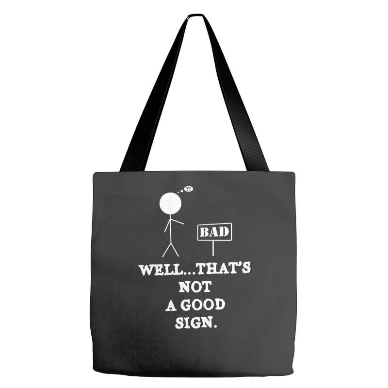 Not A Good Sign Funny Joke Tote Bags | Artistshot