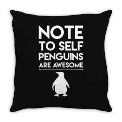 note to self penguin are awesome funny Throw Pillow   Artistshot