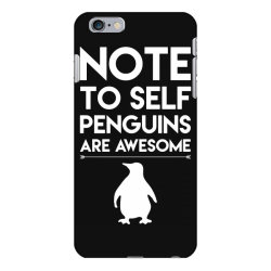 note to self penguin are awesome funny iPhone 6 Plus/6s Plus Case   Artistshot