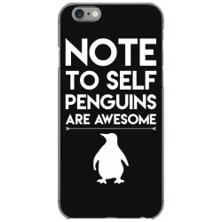 note to self penguin are awesome funny iPhone 6/6s Case   Artistshot