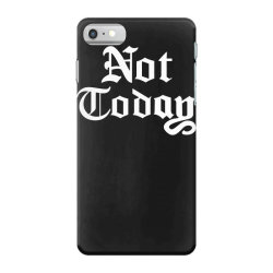 not today iPhone 7 Case | Artistshot