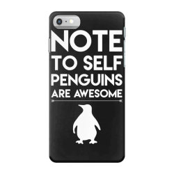 note to self penguin are awesome funny iPhone 7 Case   Artistshot
