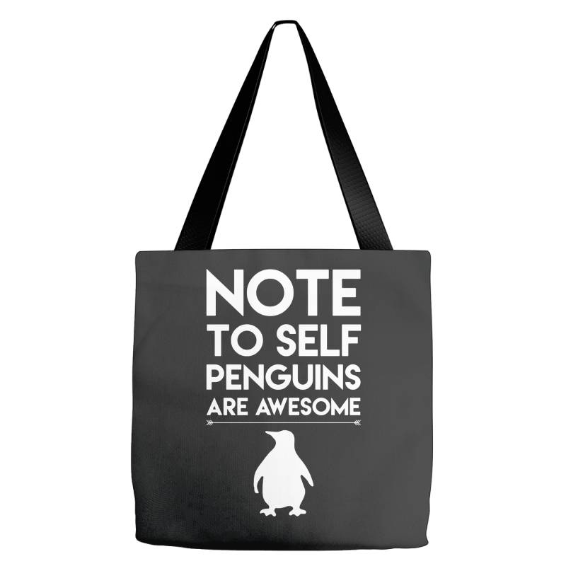 Note To Self Penguin Are Awesome Funny Tote Bags   Artistshot