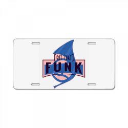 got that funk License Plate | Artistshot