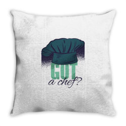 got a chef Throw Pillow | Artistshot