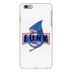 got that funk iPhone 6 Plus/6s Plus Case | Artistshot
