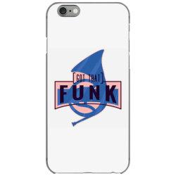 got that funk iPhone 6/6s Case | Artistshot