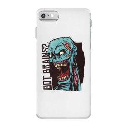 got brains iPhone 7 Case | Artistshot