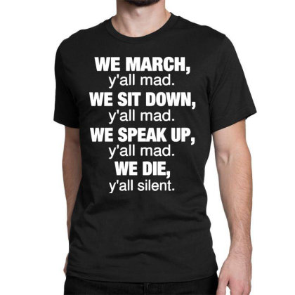 We March Y'all Mad Classic T-shirt