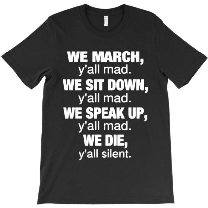 We March Y'all Mad T-shirt Designed By Kathrin Sutter