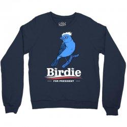 Birdie For President T Shirt Crewneck Sweatshirt | Artistshot