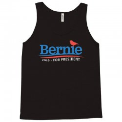 Bernie 2016 For President T Shirt Tank Top | Artistshot