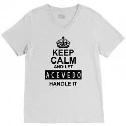 keep calm and let  acevedo handle it V-Neck Tee | Artistshot