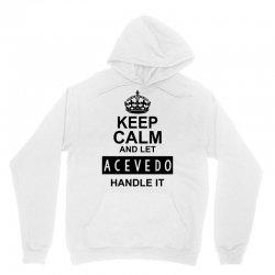 keep calm and let  acevedo handle it Unisex Hoodie | Artistshot
