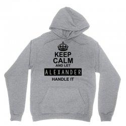 keep calm and let  alexander handle it Unisex Hoodie | Artistshot