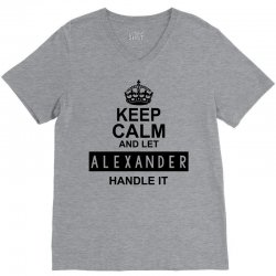 keep calm and let  alexander handle it V-Neck Tee | Artistshot