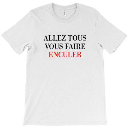 Faire Enculer T-shirt Designed By Dhita Irwanda