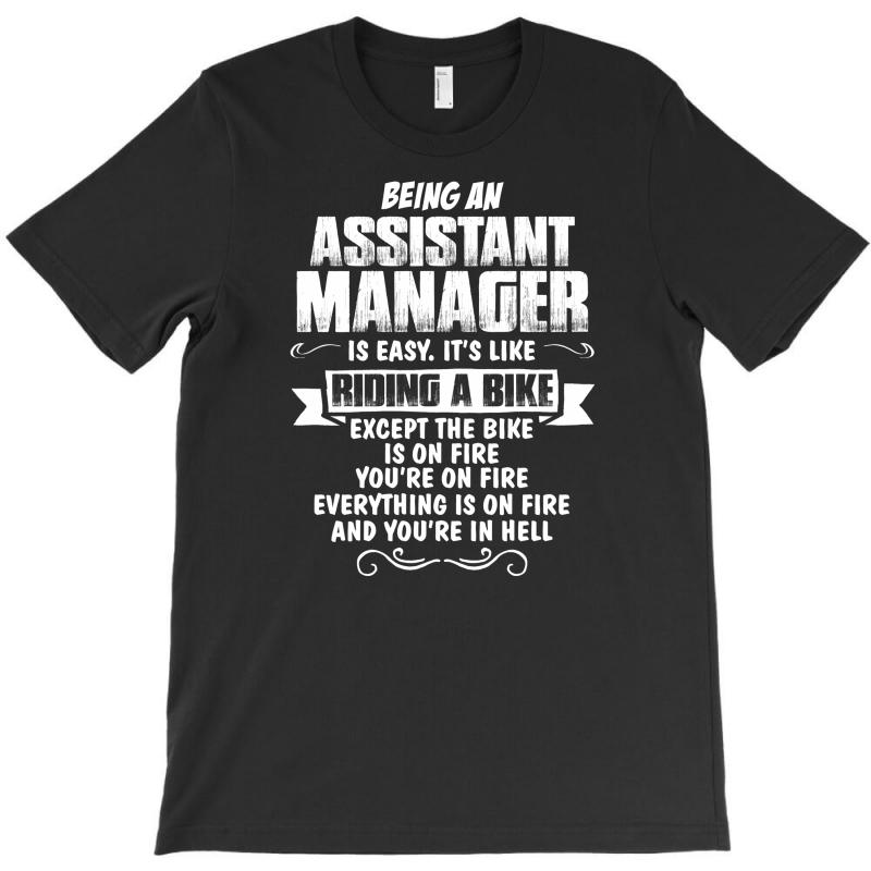 Being An Assistant Manager T-shirt | Artistshot