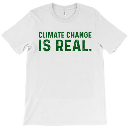Climate Change Is Real T-shirt Designed By Faical